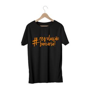 Camiseta Masculina - #RevoluçãoBancária - Preta
