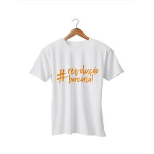 Camiseta Feminina - #RevoluçãoBancária - Branca